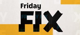 Friday Fix