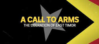 Call To Arms: The Liberation of East Timor